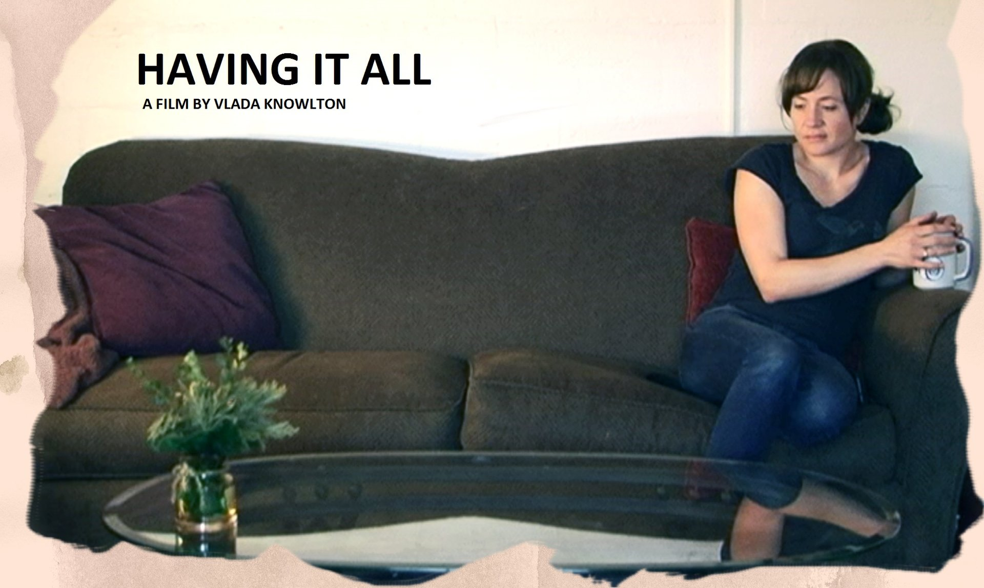"""Having It All"" is a documentary directed by Vlada Knowlton."